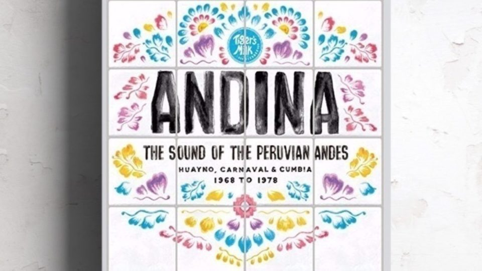 Andina: The Sound of the Peruvian Andes 1968 - 1978