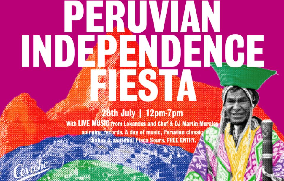 PERUVIAN INDEPENDENCE DAY CELEBRATIONS AT CEVICHE